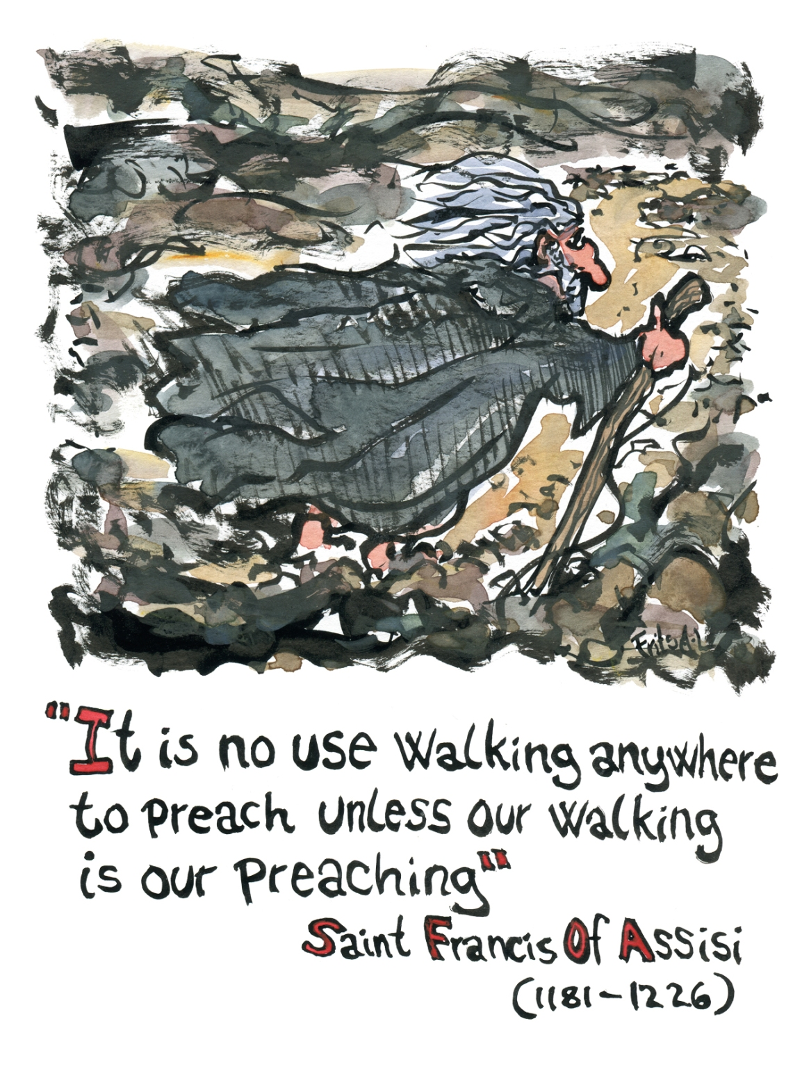 It is no use walking anywhere quote from Francis Assisi