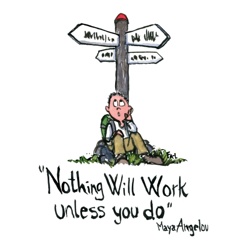 """Hiking sitting at cross road and a quote: """"nothing will work unless you do"""" by Maya Angelou"""