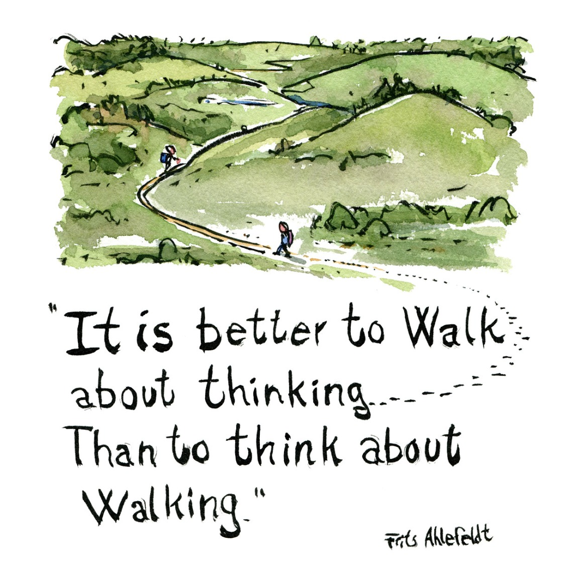 Landscape with hikers and the text handwritten it is better to walk about thinking than to think about walking - thought and illustration by Frits Ahlefeldt