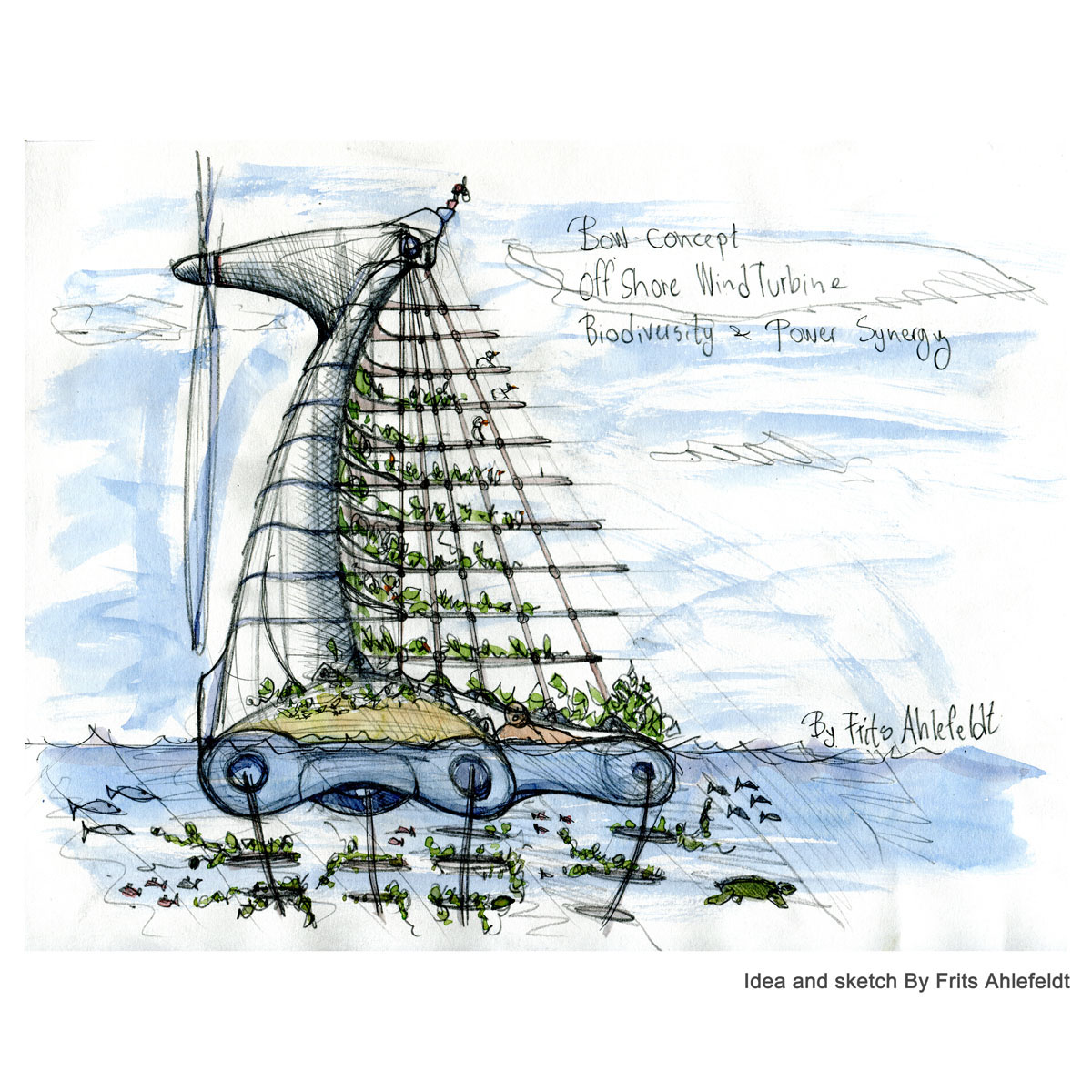 Concept and sketch: Bow off shore wind turbine generating power for remote areas and supporting biodiversity Concept sketch watercolor and pencil. By Frits Ahlefeldt