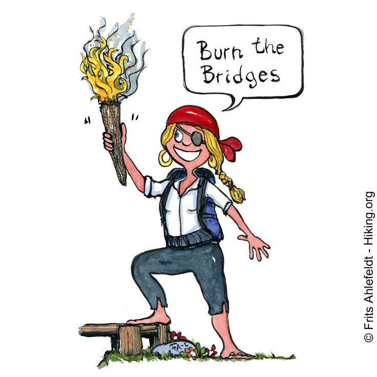 "Drawing of a girl pirate hiker with a torch, she is standing with one foot on a bridge saying ""burn the bridges"". Hiking illustration by Frits Ahlefeldt"